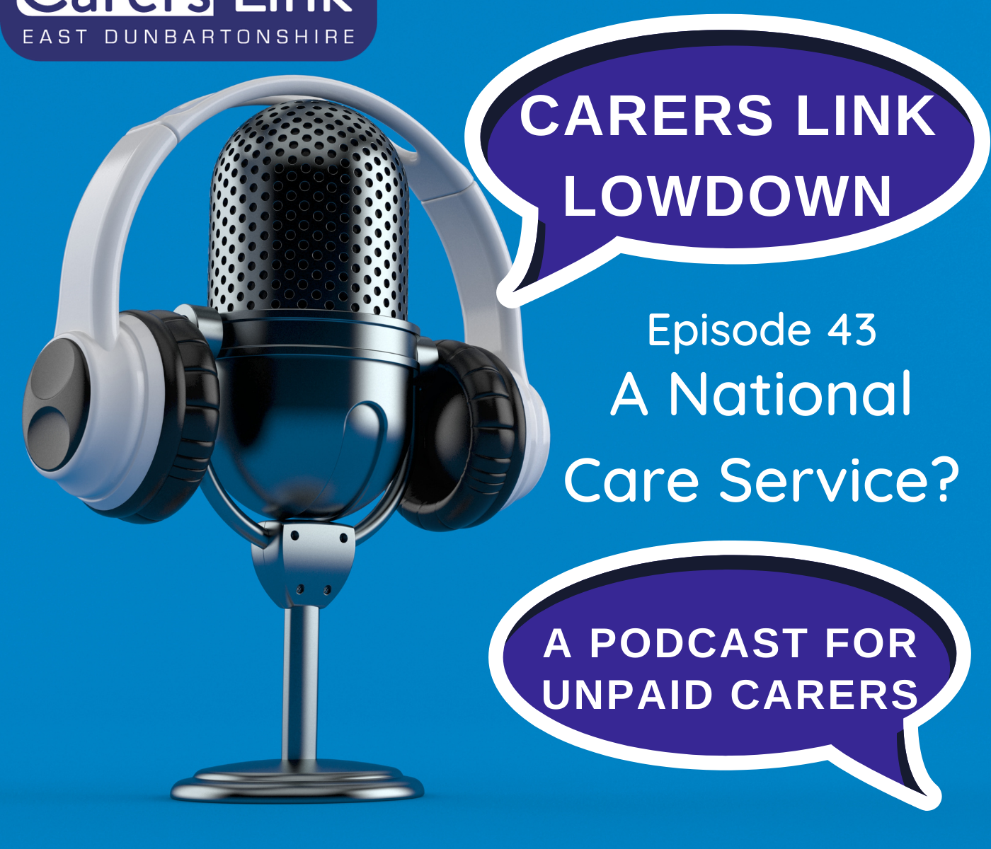 Carers Link Lowdown Episode 43 A National Care Service?